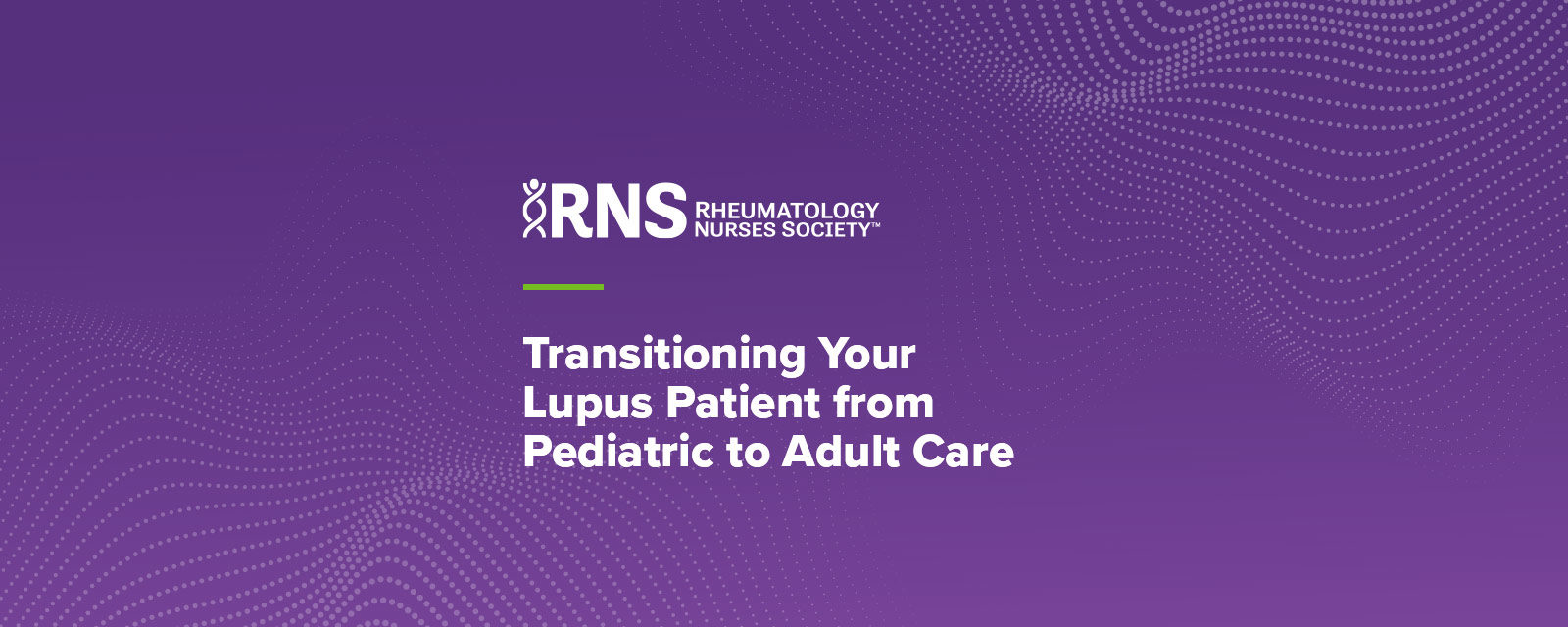 Transitioning Your Lupus Patient from Pediatric to Adult Care